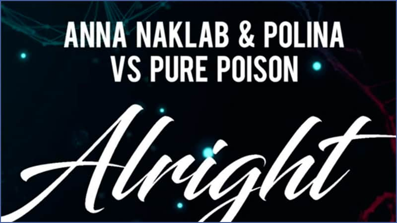 Anna Naklab & Polina VS Pure Poison – Alright