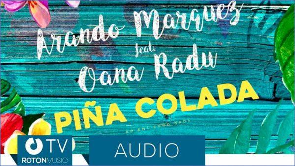 Arando Marquez feat. Oana Radu – Pina Colada