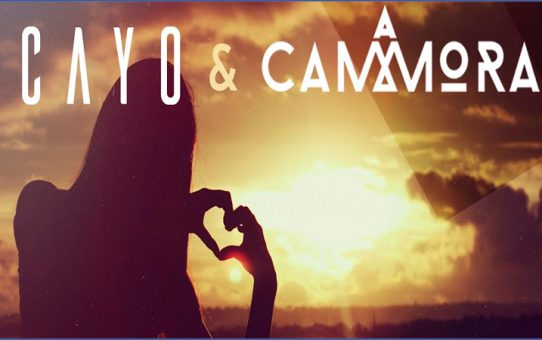 Cayo & Cammora - I Need You Now