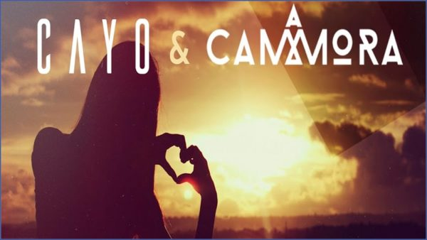 Cayo & Cammora – I Need You Now