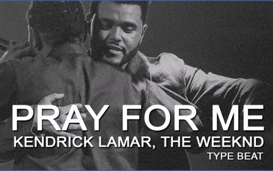 The Weeknd, Kendrick Lamar - Pray For Me