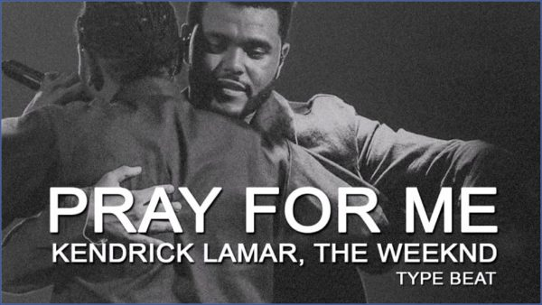 The Weeknd, Kendrick Lamar – Pray For Me
