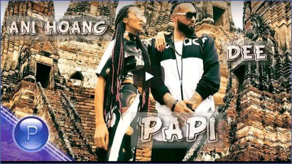 ANI HOANG & DEE – PAPI / Ани Хоанг и Dee – Papi, 2018