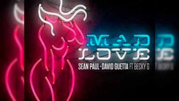 Sean Paul, David Guetta – Mad Love ft. Becky G