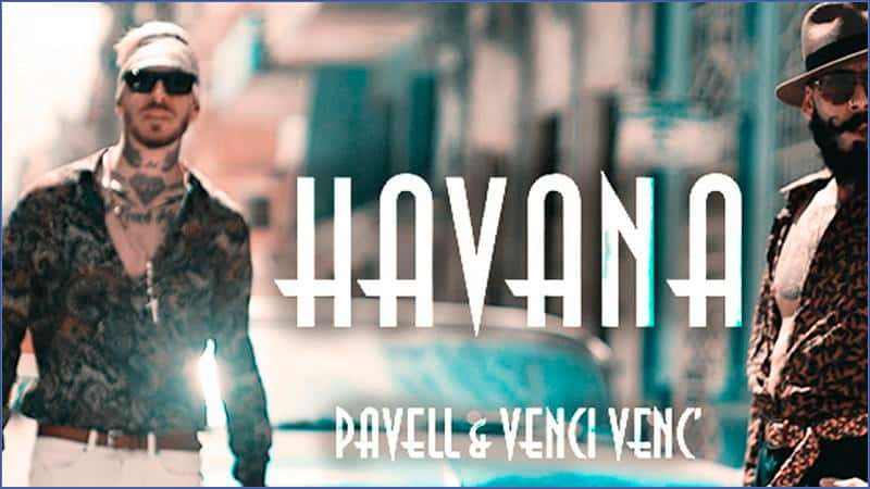 Pavell & Venci Venc' – Havana