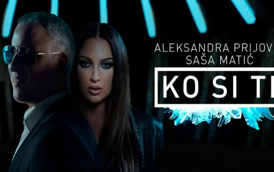 Sasa Matic & Aleksandra Prijovic - Ko si ti