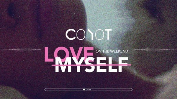 Coyot – Love Myself (On The Weekend)