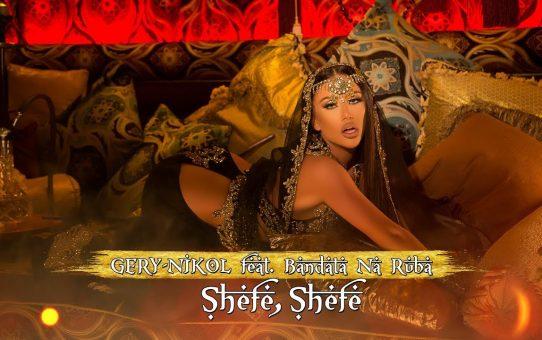 Gery-Nikol - SHEFE SHEFE feat. Bandata Na Ruba
