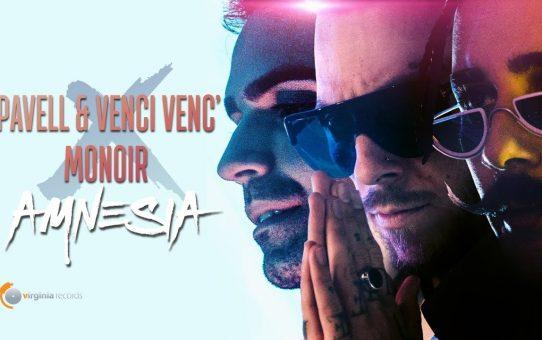 Pavell & Venci Venc' x Monoir - Amnesia / Павел и Венци Венц - Амнезия