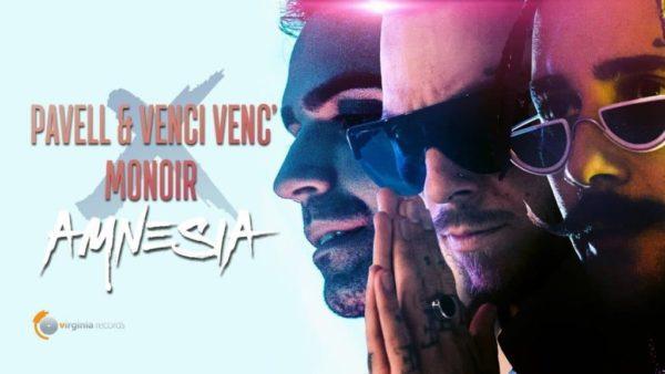Pavell & Venci Venc' x Monoir – Amnesia / Павел и Венци Венц – Амнезия