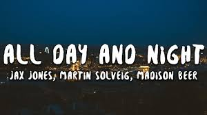 Jax Jones, Martin Solveig, Madison Beer - All Day And Night