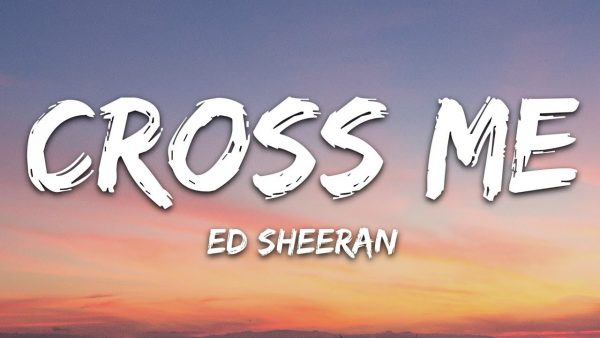 Ed Sheeran – Cross Me (feat. Chance The Rapper & PnB Rock)