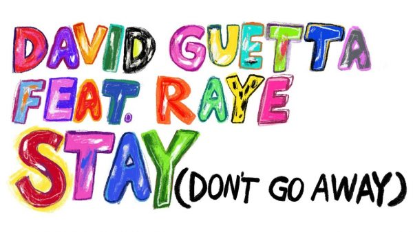 David Guetta feat Raye – Stay (Don't Go Away)