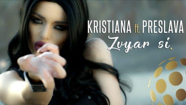 Kristiana Ft Preslava – Zvyar Si / Кристияна и Преслава – Звяр си