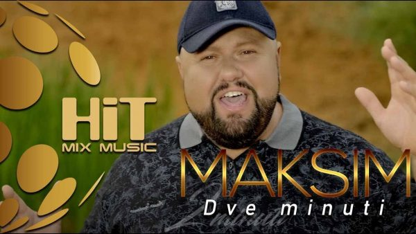 MAKSIM DVE MINUTI Official Video 2019