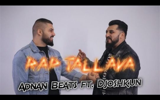 ADNAN BEATS ft. DJOSHKUN - RAP TALLAVA