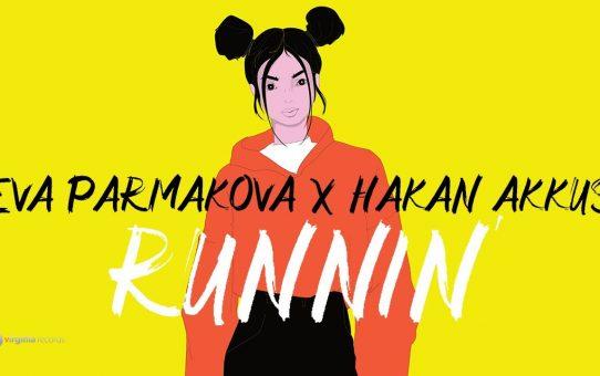 Eva Parmakova x Hakan Akkus - Runnin'