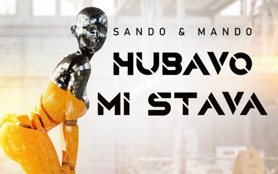 SANDO & MANDO - HUBAVO MI STAVA