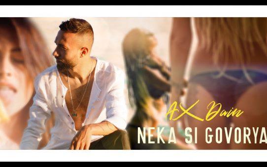 AX Dain - Neka Si Govoryat / Нека Си Говорят
