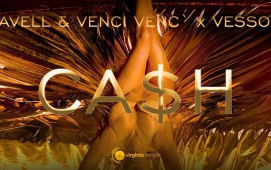 Pavell & Venci Venc` x VessoU - Cash