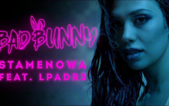 STAMENOWA - BAD BUNNY feat. L Padr3