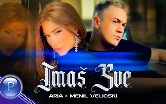 ARIA & MENIL VELIOSKI - IMAŠ SVE / Ариа и Menil Velioski - Имаш всичко