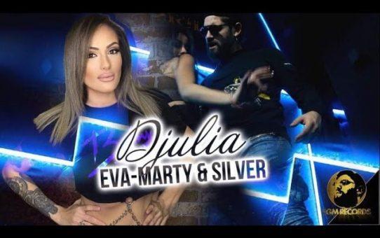 EVA-MARTY & SILVER - DJULIA / Ева-Марти и Силвър - Джулия