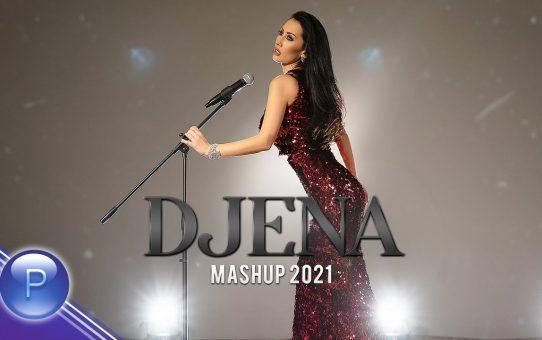 DJENA / Джена - MASHUP 2021, 2020