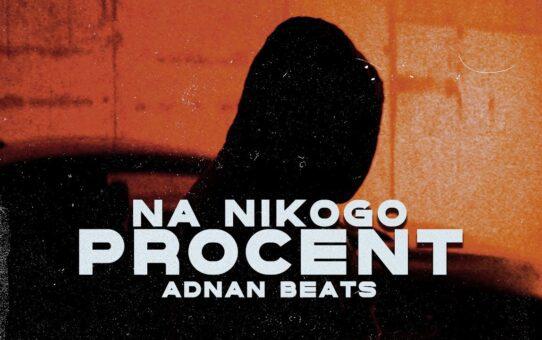 Adnan Beats - Na Nikogo Procent