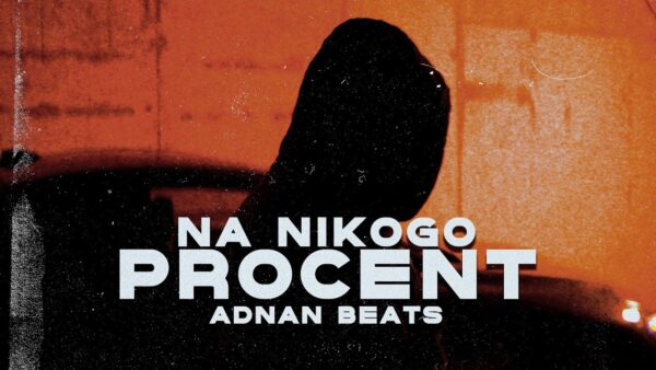 Adnan Beats Na Nikogo Procent Official Music Video scaled