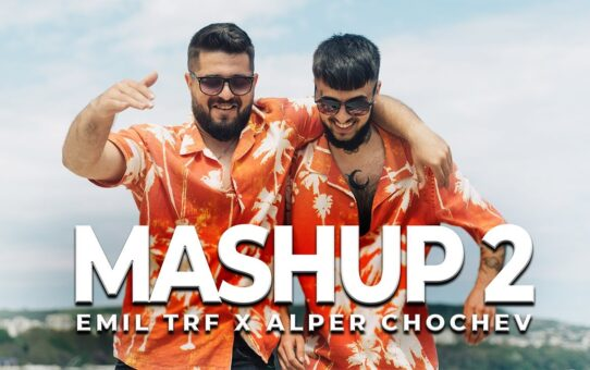 EMIL TRF, ALPER CHOCHEV - MASHUP 2