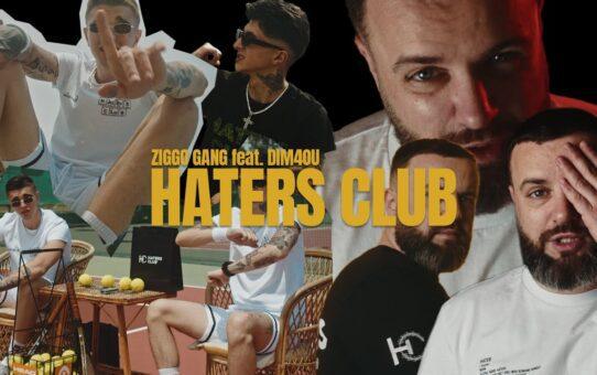 DIM4OU x ZIGGO GANG – HATERS CLUB