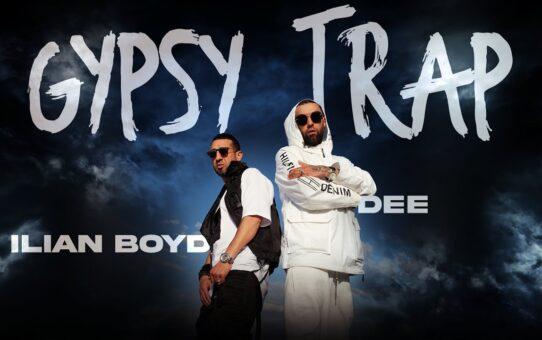 ILIAN BOYD & DEE - GYPSY TRAP