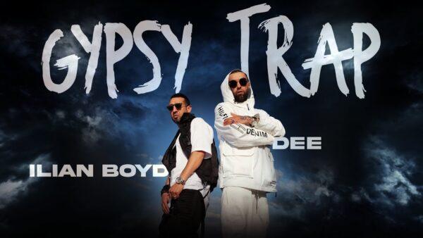 ILIAN BOYD DEE GYPSY TRAP OFFICIAL K VIDEO  scaled