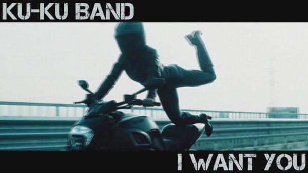 KU KU BAND I WANT YOU Official K Video scaled